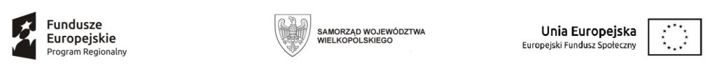 Logotypy unijne: Fundusze Europejskie - Program Regionalny, Unia Europejska - Europejski Fundusz Społeczny oraz Samorząd Województwa Wielkopolskiego